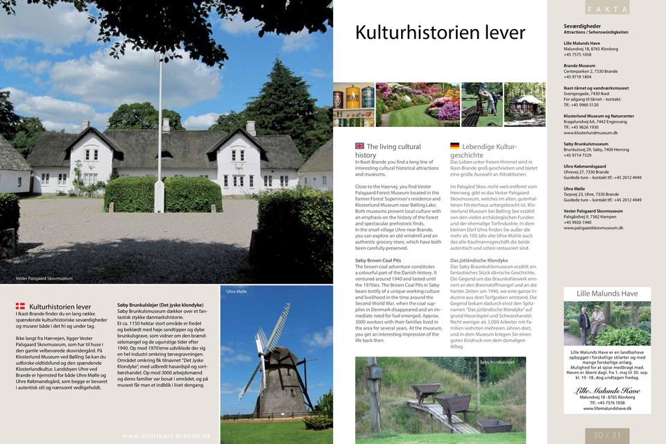 dk The living cultural history In Ikast-Brande you find a long line of interesting cultural historical attractions and museums.
