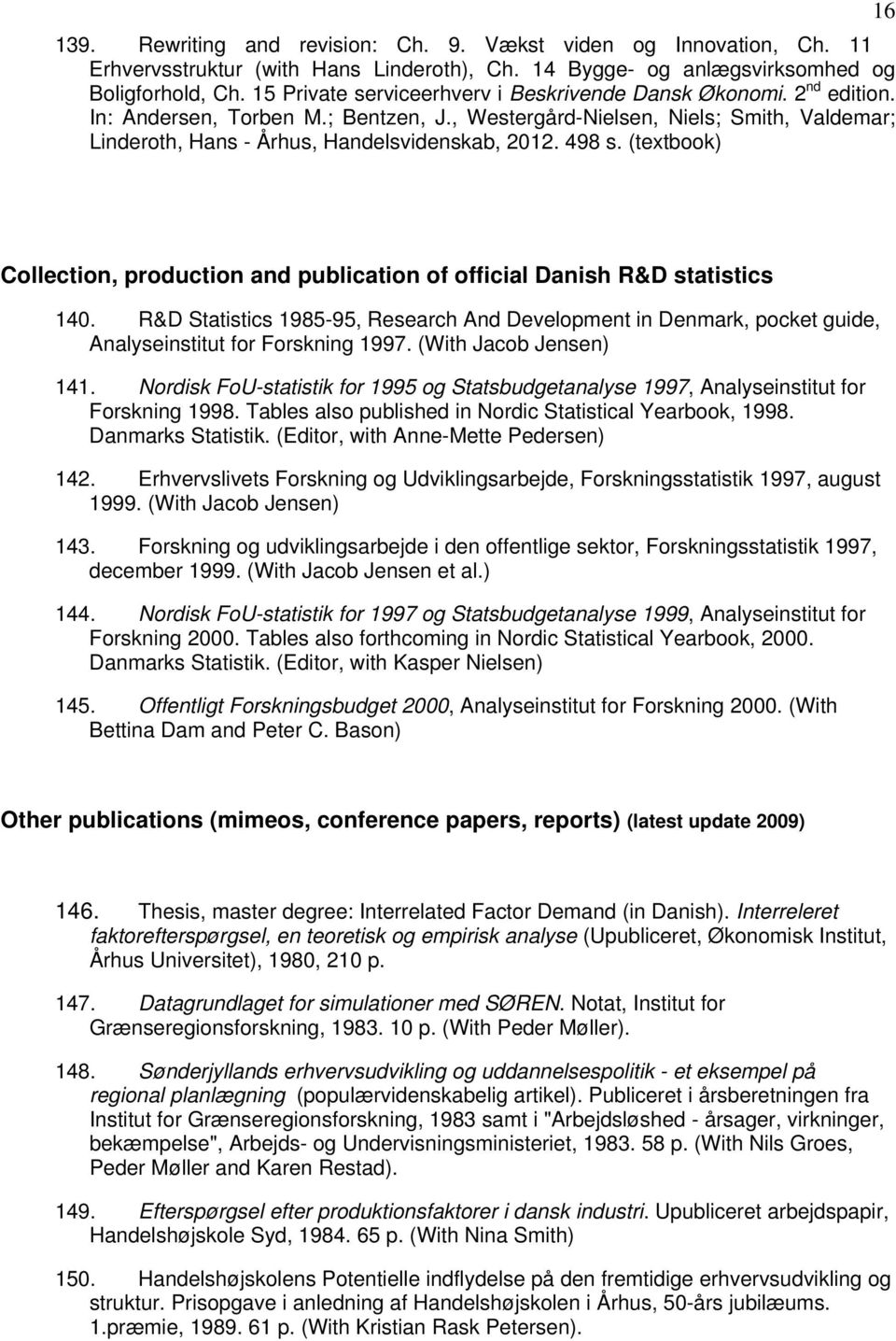 498 s. (textbook) 16 Collection, production and publication of official Danish R&D statistics 140.