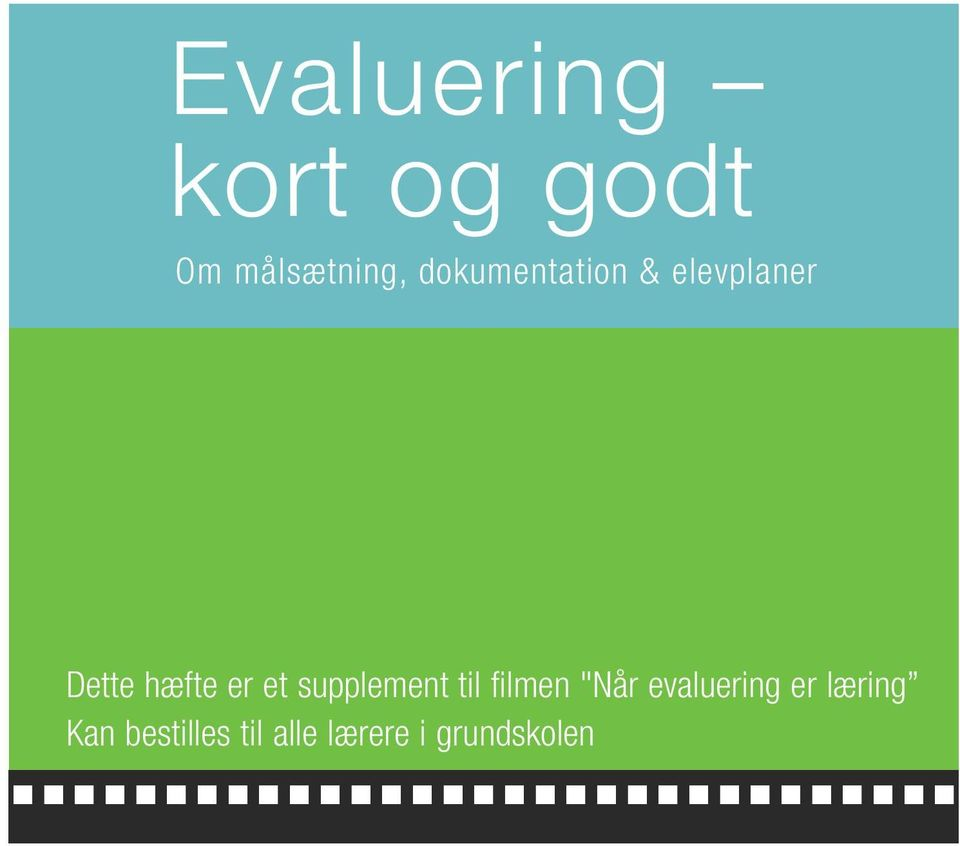 "et supplement til filmen ""Når evaluering er"