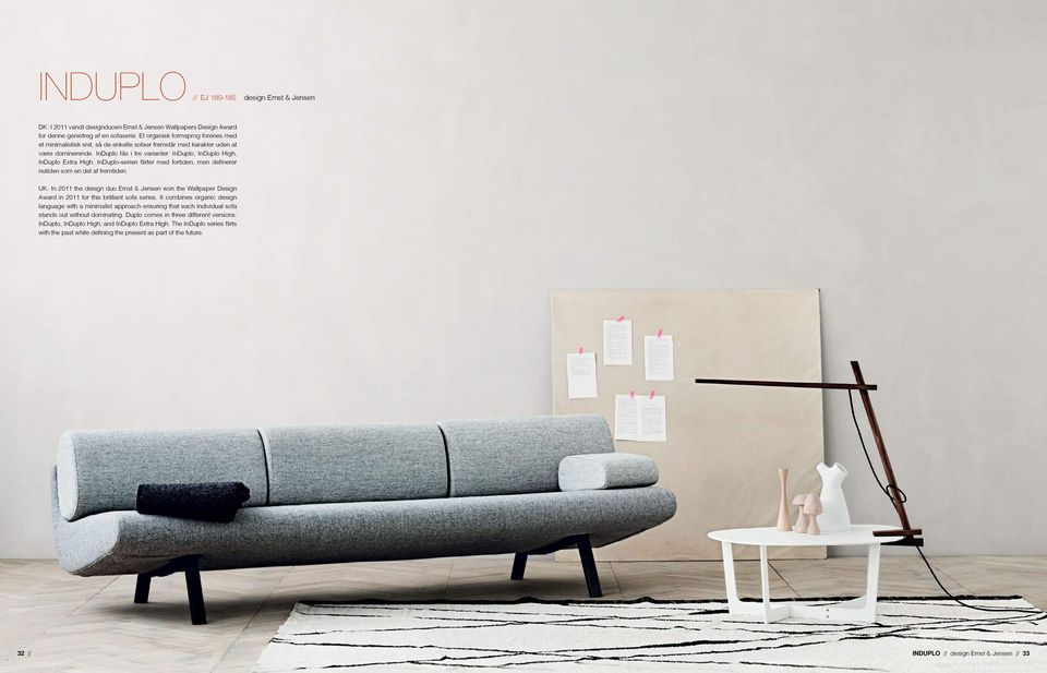 InDuplo-serien flirter med fortiden, men definerer nutiden som en del af fremtiden. UK: In 2011 the design duo Ernst & Jensen won the Wallpaper Design Award in 2011 for this brilliant sofa series.