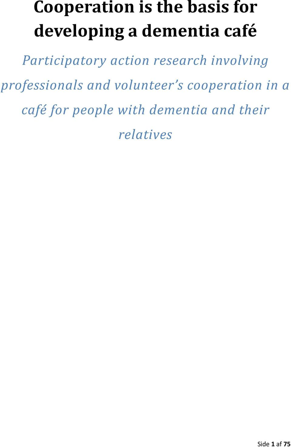 professionals and volunteer s cooperation in a café