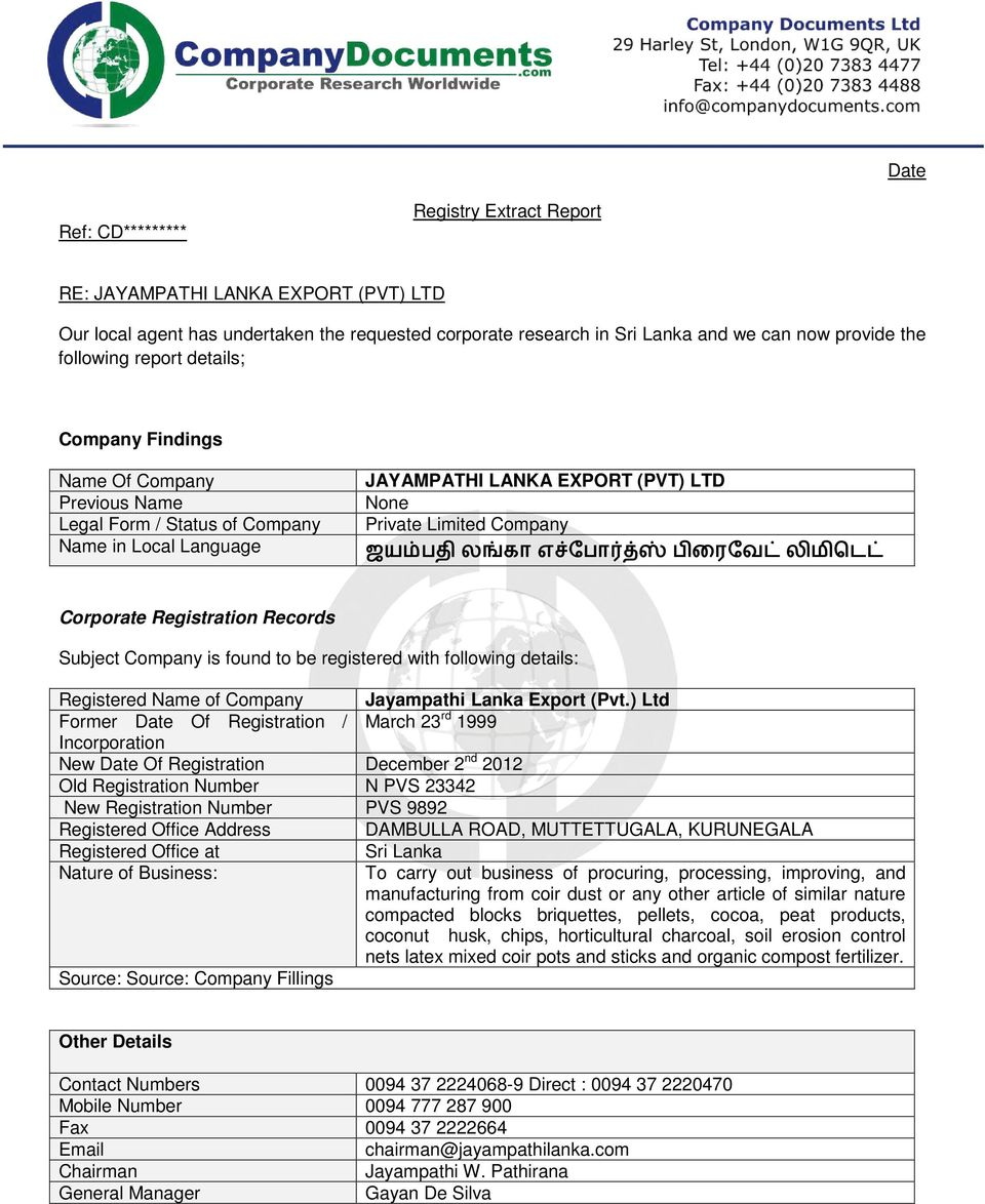ப ர வட ல ம டட Corporate Registration Records Subject Company is found to be registered with following details: Registered Name of Company Jayampathi Lanka Export (Pvt.