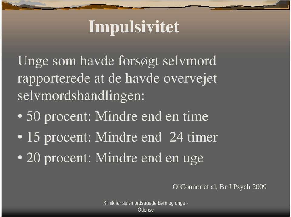 50 procent: Mindre end en time 15 procent: Mindre end 24