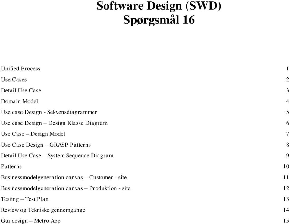 Case System Sequence Diagram 9 Patterns 10 Businessmodelgeneration canvas Customer - site 11
