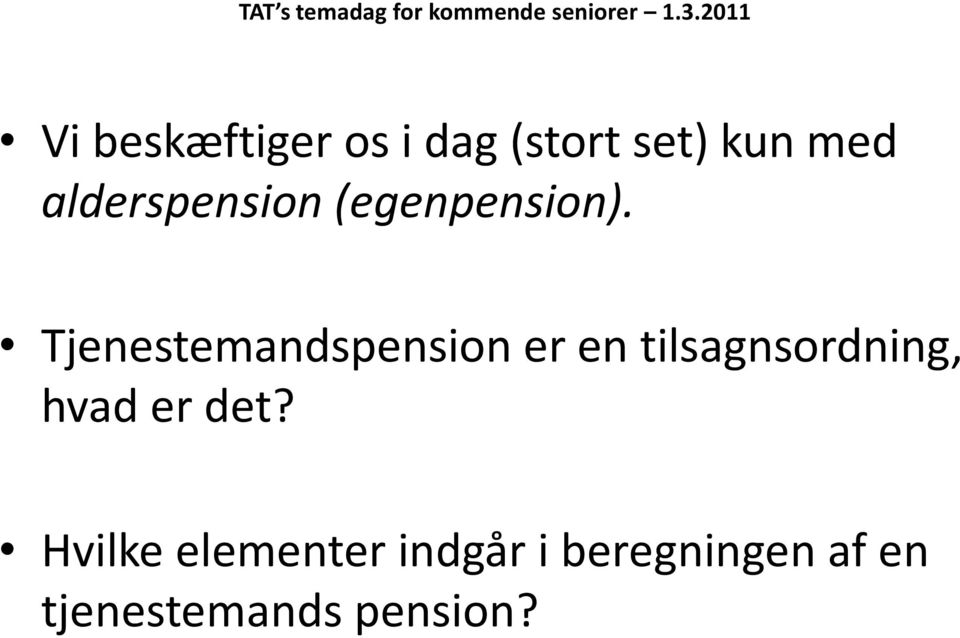 alderspension (egenpension).