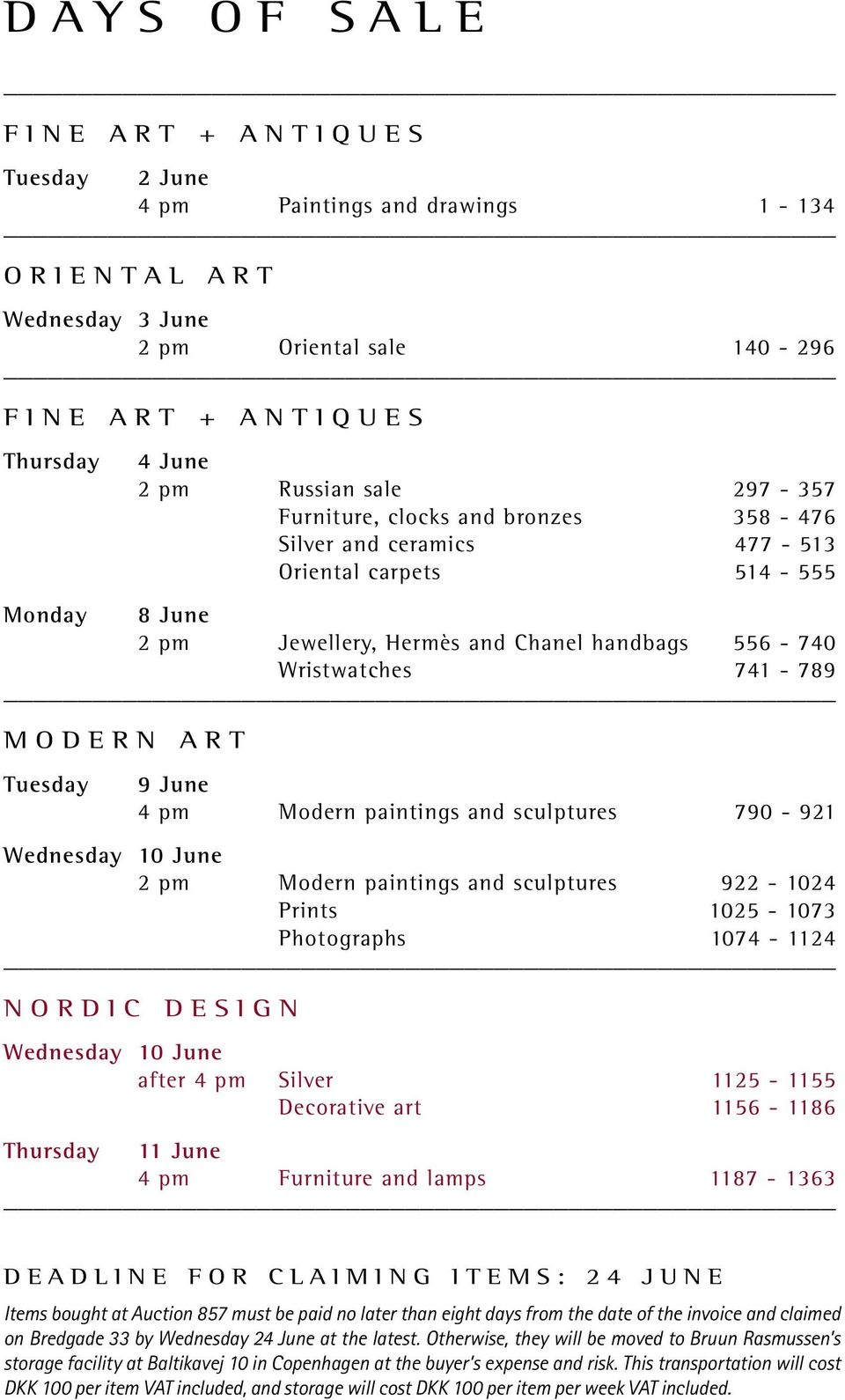 Tuesday 9 June 4 pm Modern paintings and sculptures 790-921 Wednesday 10 June 2 pm Modern paintings and sculptures 922-1024 Prints 1025-1073 Photographs 1074-1124 NORDIC DESIGN Wednesday 10 June