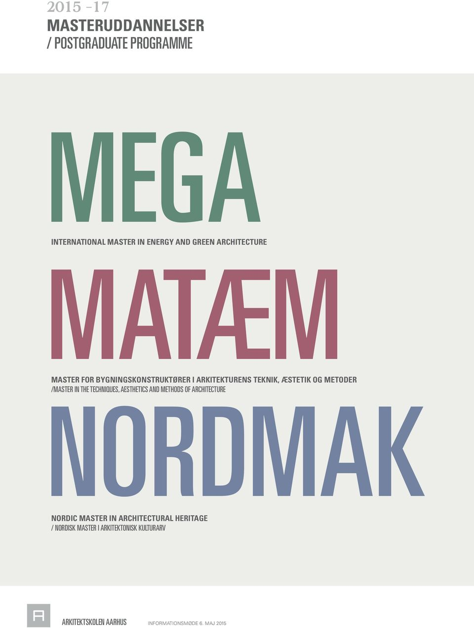 METODER /MASTER IN THE TECHNIQUES, AESTHETICS AND METHODS OF ARCHITECTURE NORDMAK NORDIC