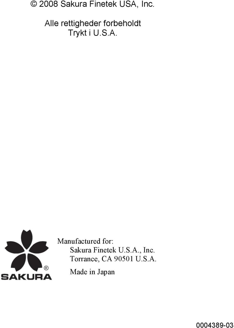 S.A., Inc. Torrance, CA 90501 U.S.A. Made in Japan 0004389-03