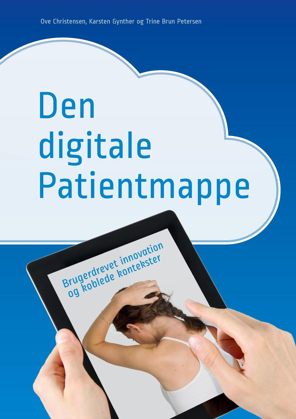 digitale Patientmappe Brugerdrevet innovation og koblede