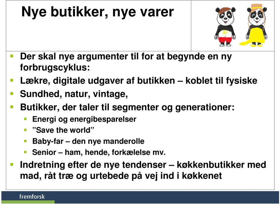 generationer: Energi og energibesparelser Save the world Baby-far den nye manderolle Senior ham, hende,