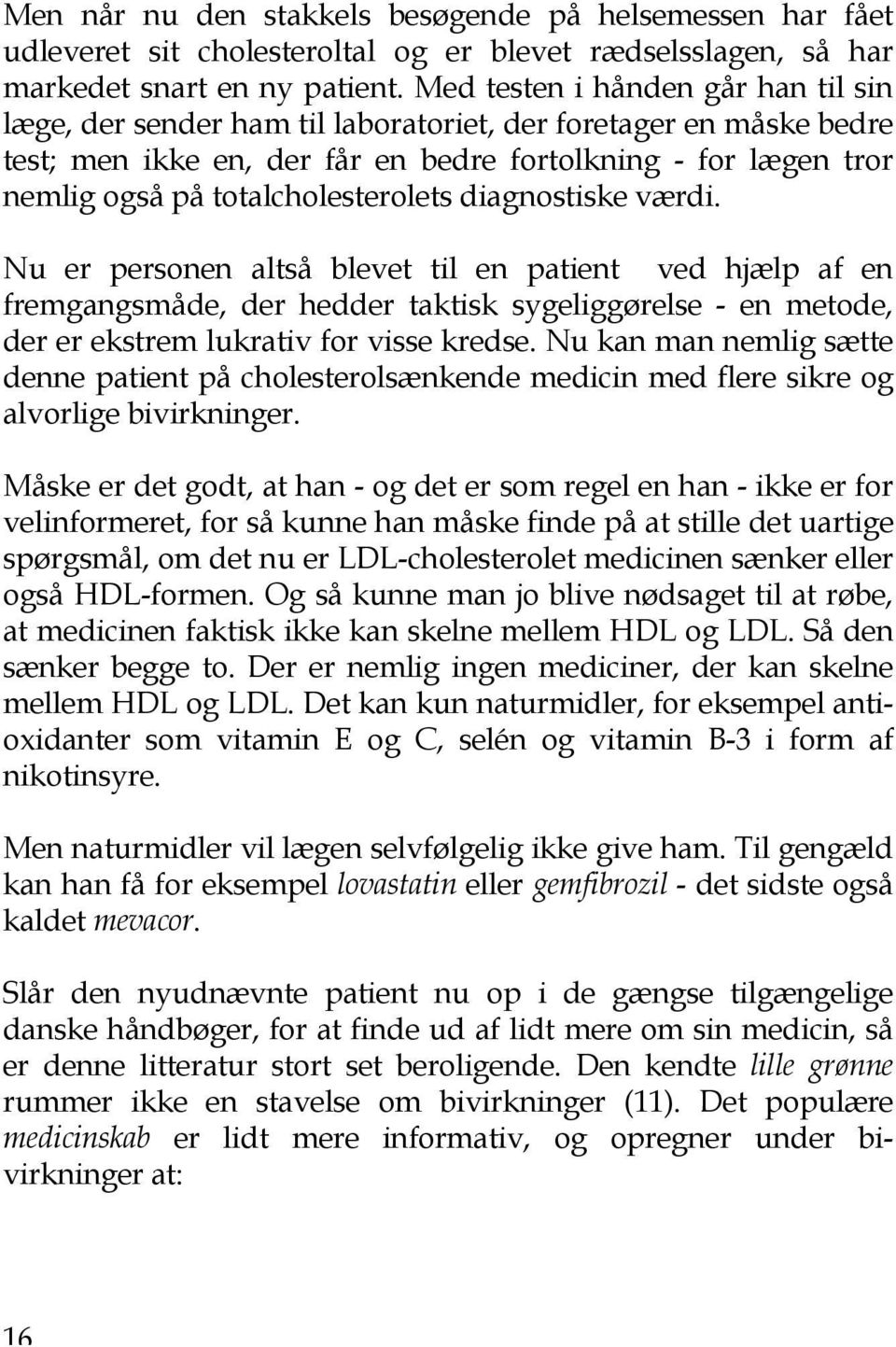totalcholesterolets diagnostiske værdi.