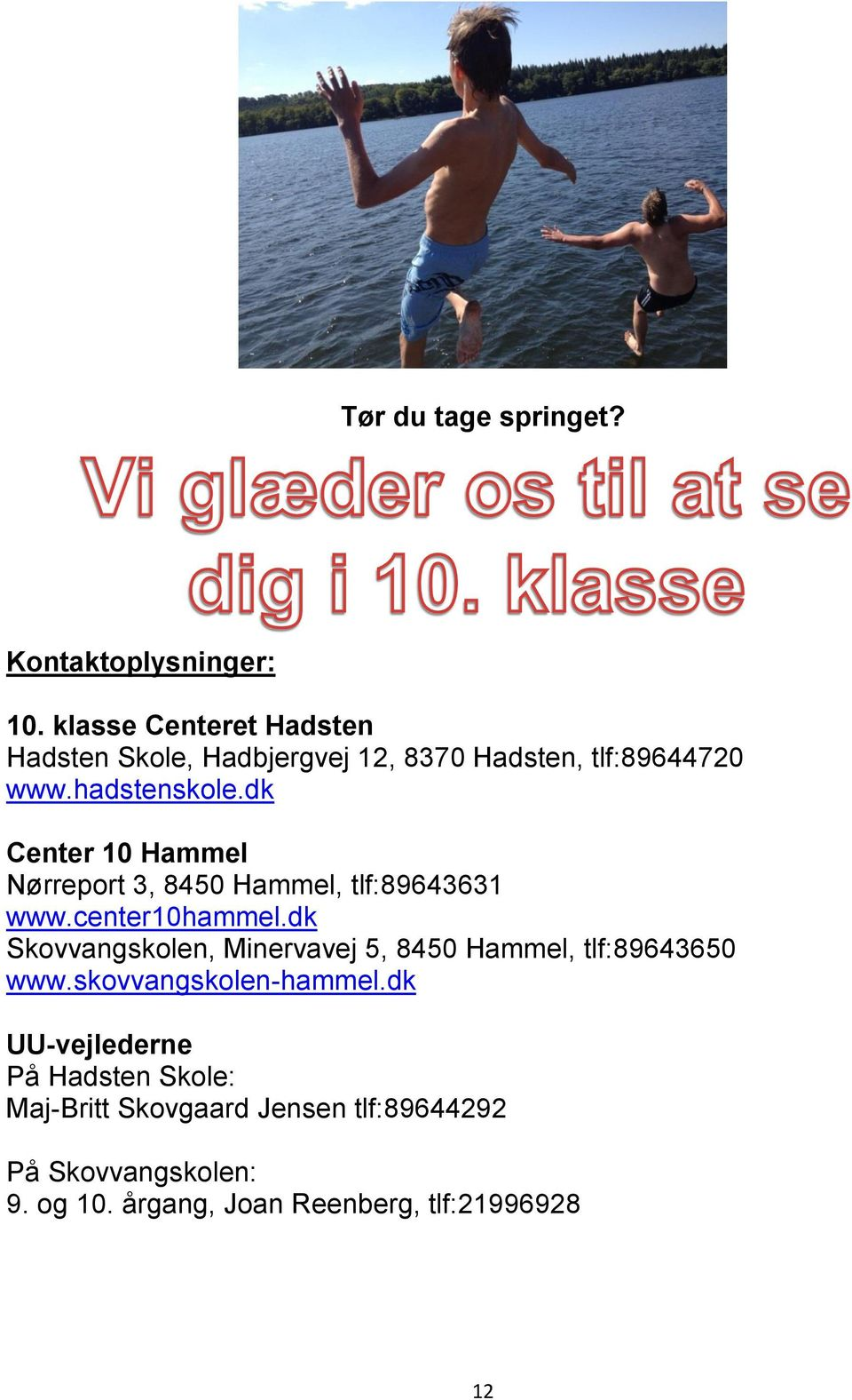 dk Center 10 Hammel Nørreport 3, 8450 Hammel, tlf:89643631 www.center10hammel.