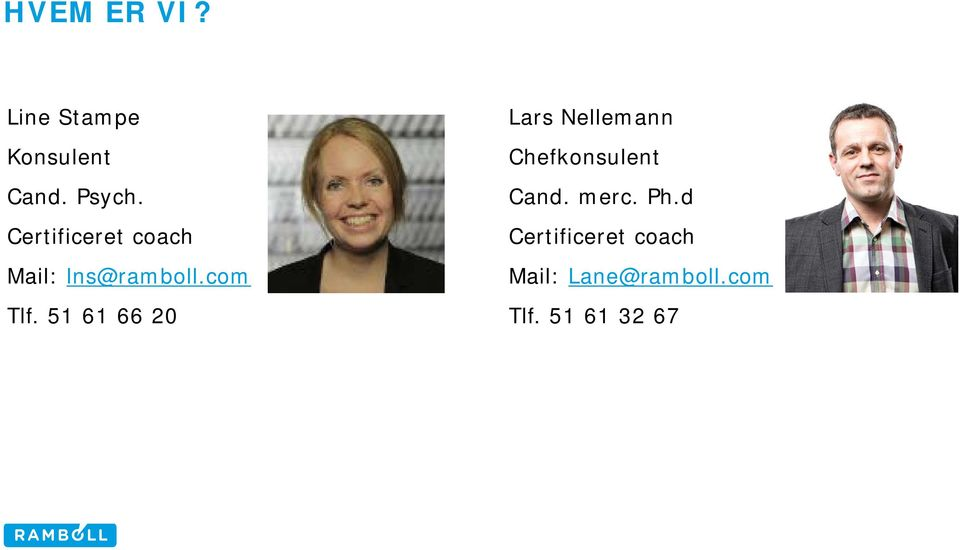 51 61 66 20 Lars Nellemann Chefkonsulent Cand. merc.