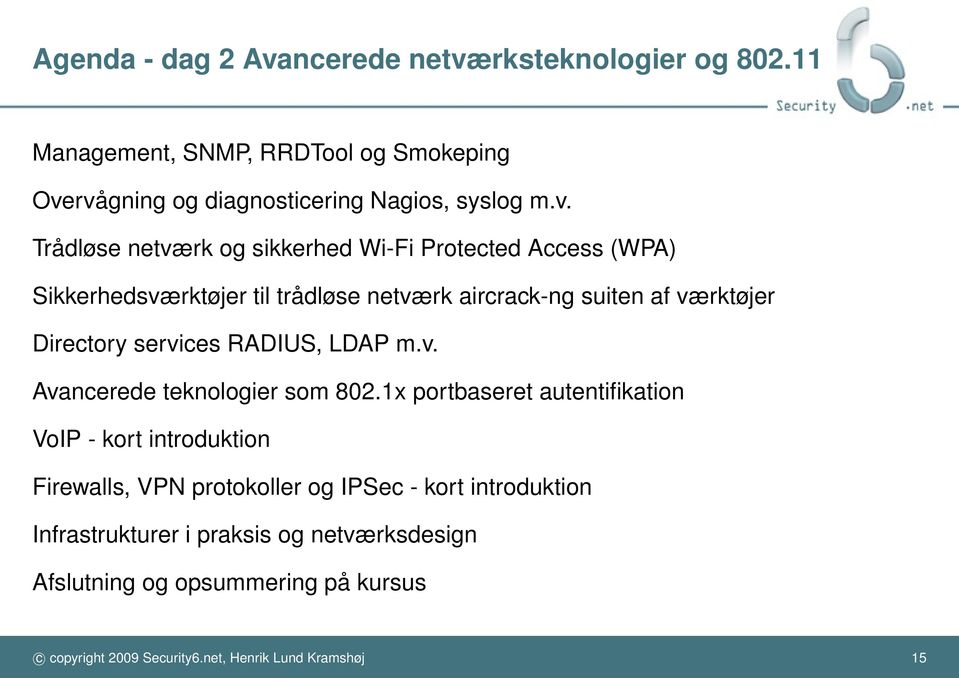 rksteknologier og 802.11 Management, SNMP, RRDTool og Smokeping Ove