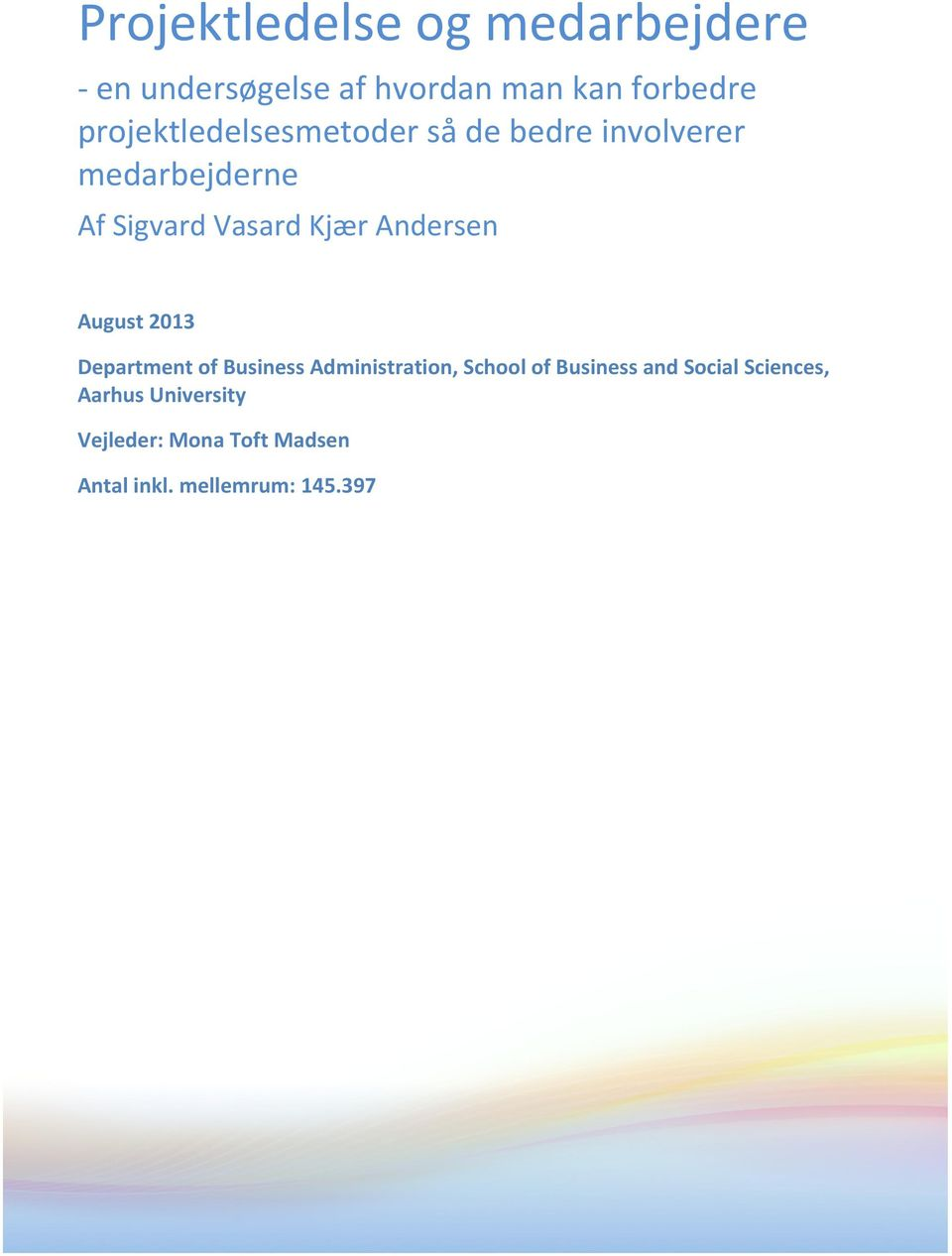 Andersen August 2013 Department of Business Administration, School of Business and
