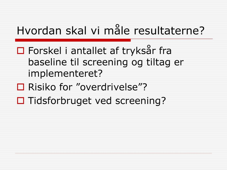 til screening og tiltag er implementeret?