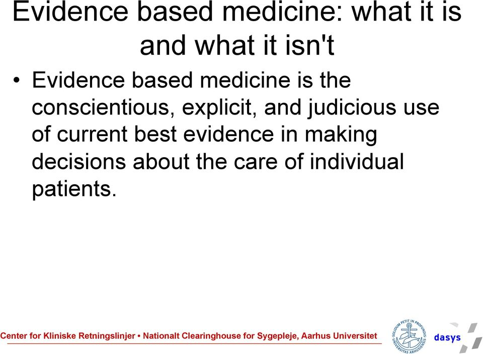 explicit, and judicious use of current best evidence