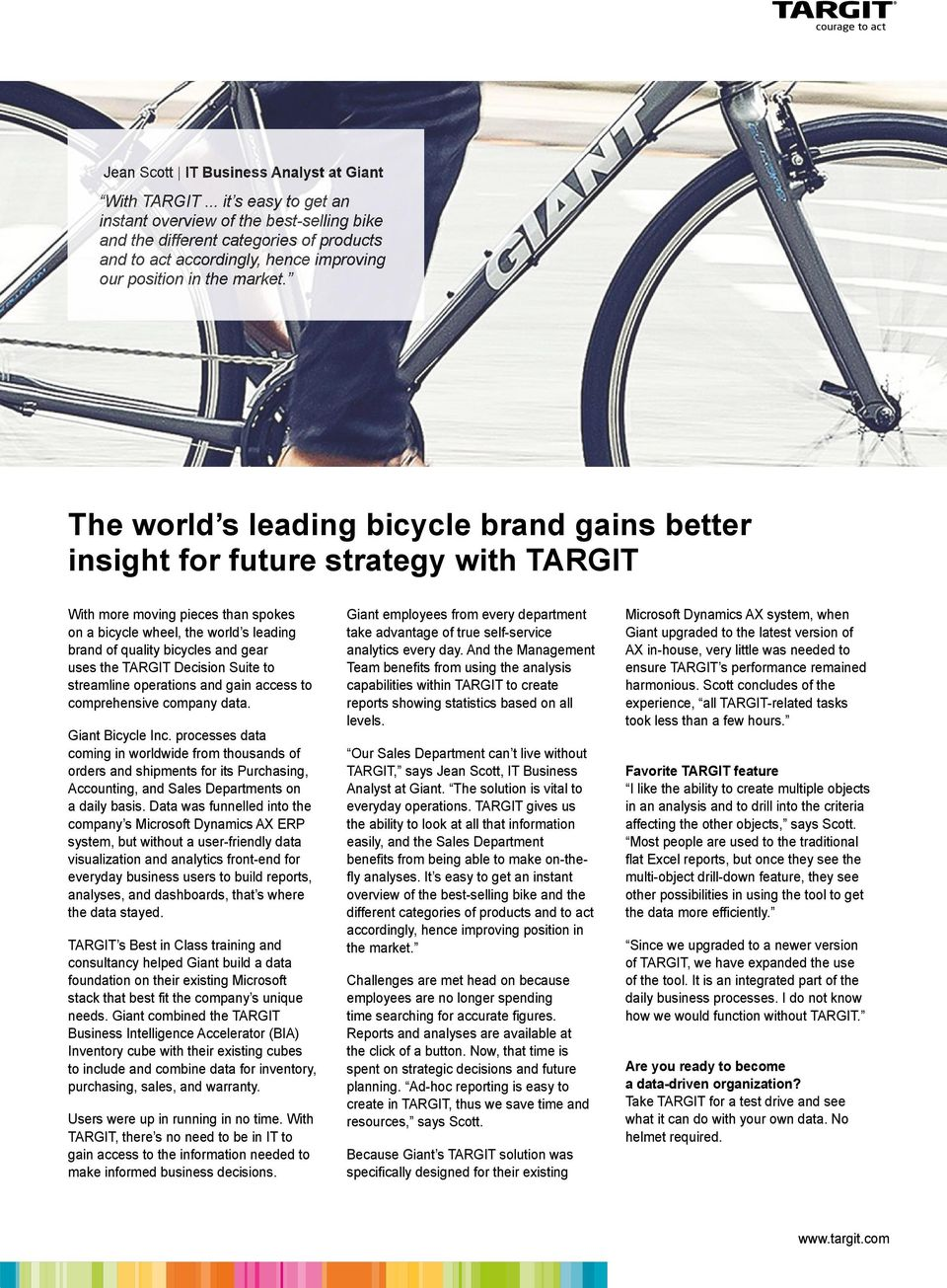 Annonce The world s leading bicycle brand gains better insight for future strategy with TARGIT With more moving pieces than spokes on a bicycle wheel, the world s leading brand of quality bicycles