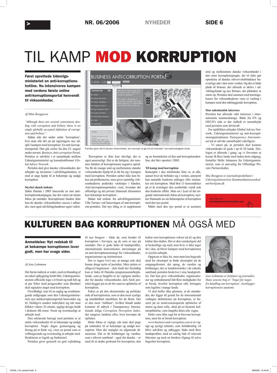 Af Mira Borggreen Although there are several conventions dealing with corruption and bribery there is no single globally accepted definition of corruption and bribery.