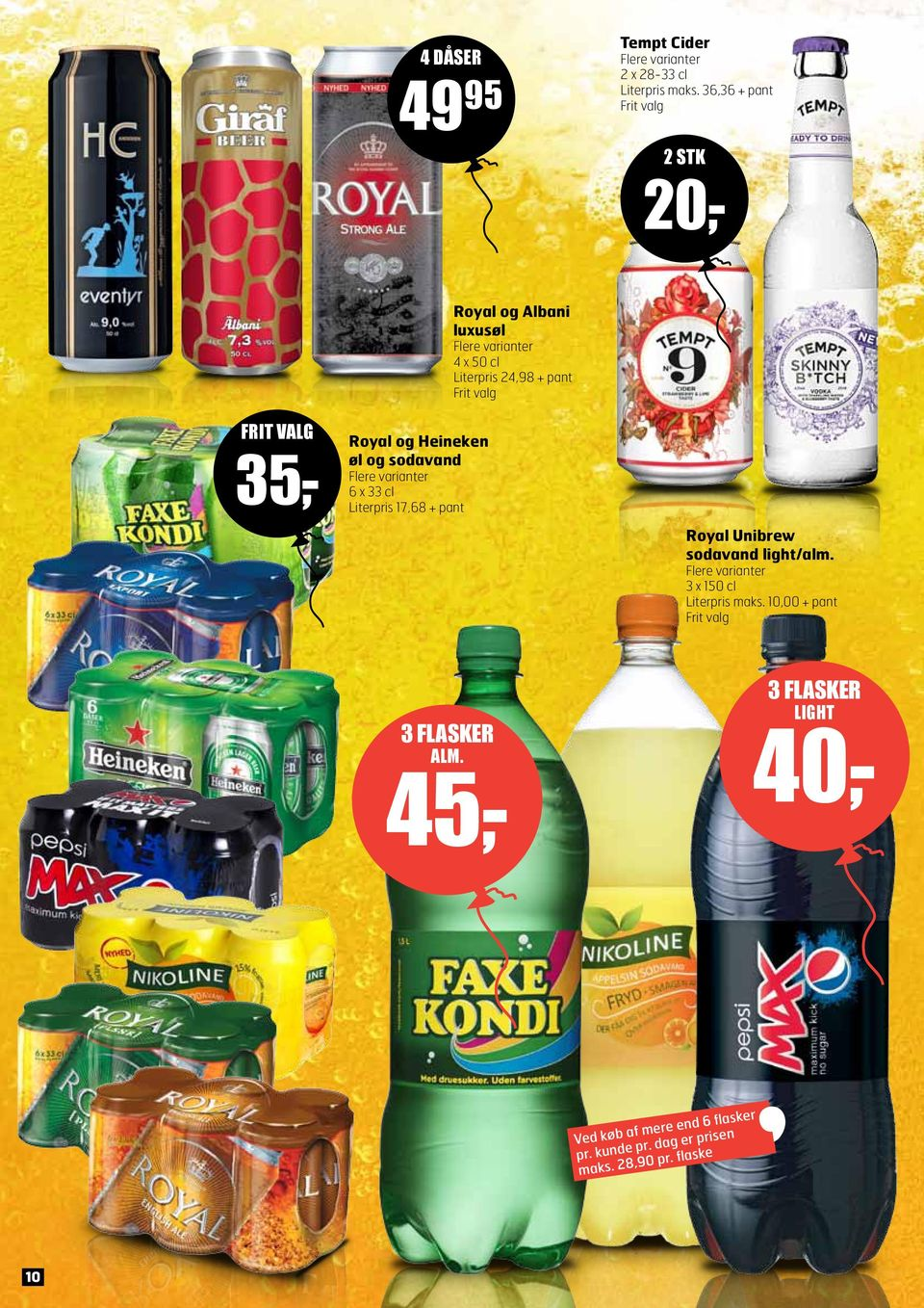 40,- 45,- Royal og Albani luxusøl 4 x 50 cl Literpris 24,98 + pant Royal Unibrew sodavand light/alm.