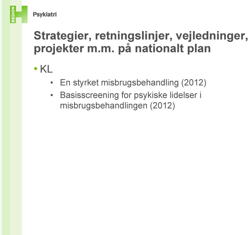 m. på nationalt plan KL En styrket