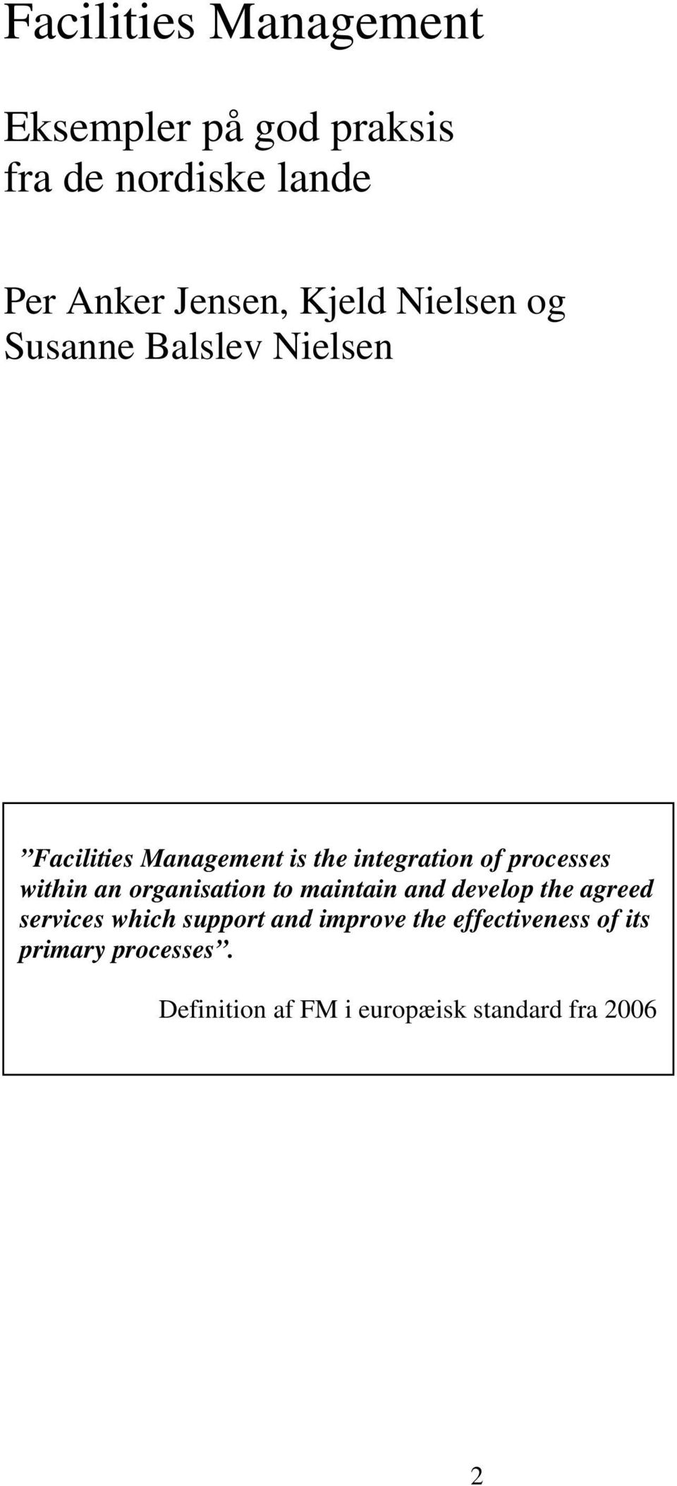 processes within an organisation to maintain and develop the agreed services which support
