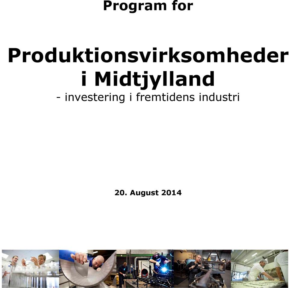 Midtjylland - investering