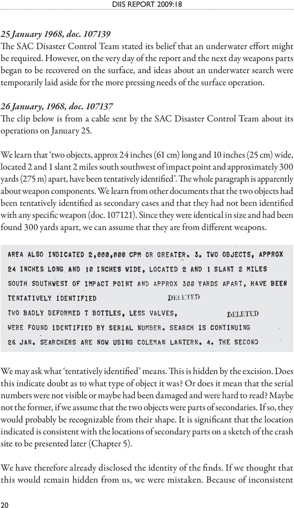needs of the surface operation. 26 January, 1968, doc. 107137 The clip below is from a cable sent by the SAC Disaster Control Team about its operations on January 25.