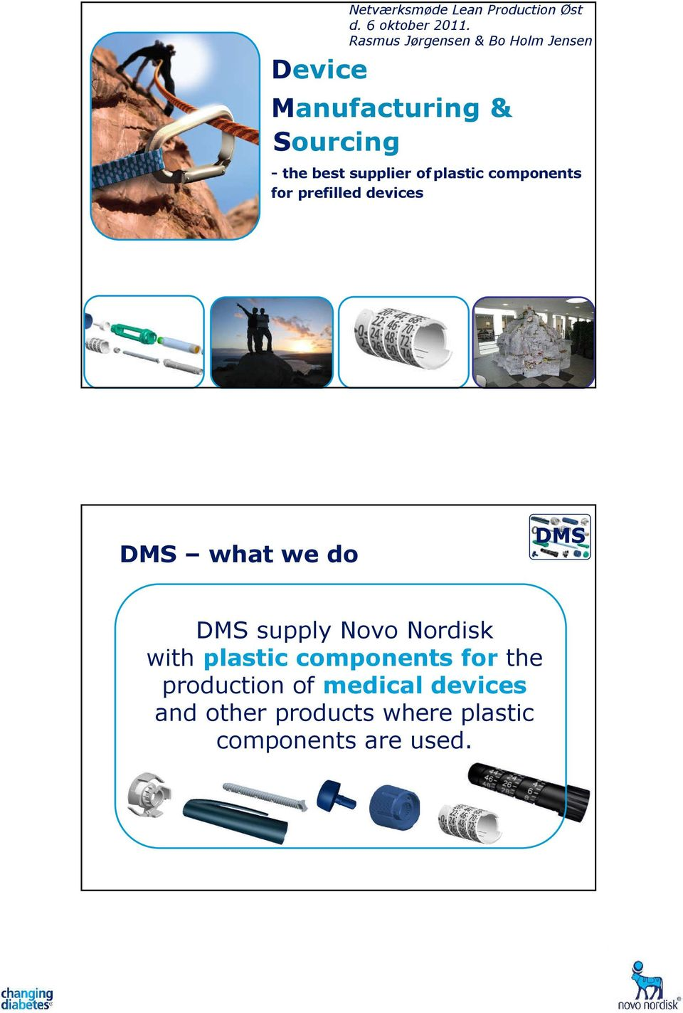 plastic components for prefilled devices DMS what we do DMS supply Novo Nordisk