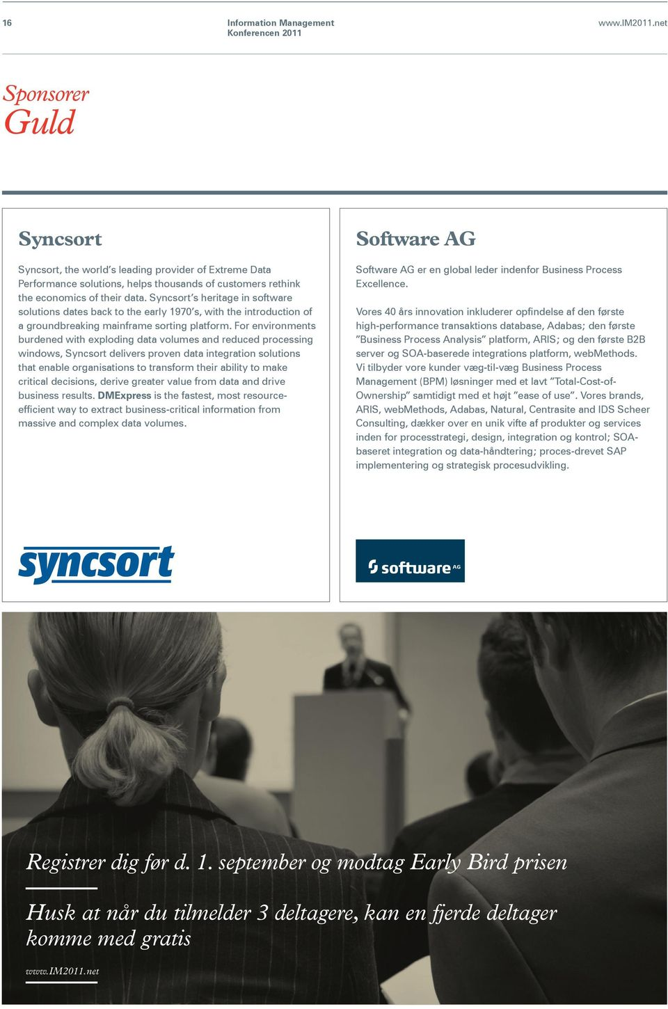 For environments burdened with exploding data volumes and reduced processing windows, Syncsort delivers proven data integration solutions that enable organisations to transform their ability to make