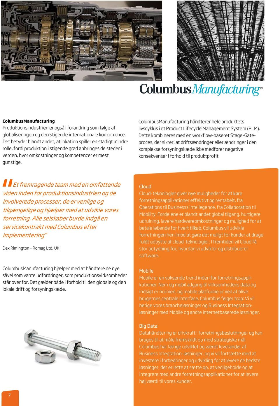 ColumbusManufacturing håndterer hele produktets livscyklus i et Product Lifecycle Management System (PLM).