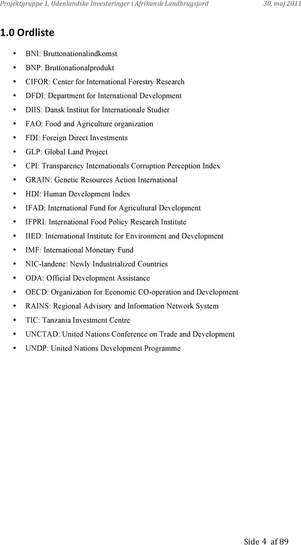 Resources Action International HDI: Human Development Index IFAD: International Fund for Agricultural Development IFPRI: International Food Policy Research Institute IIED: International Institute for