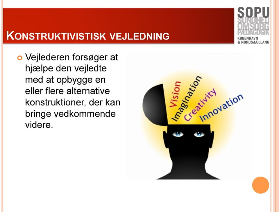 flere alternative konstruktioner,