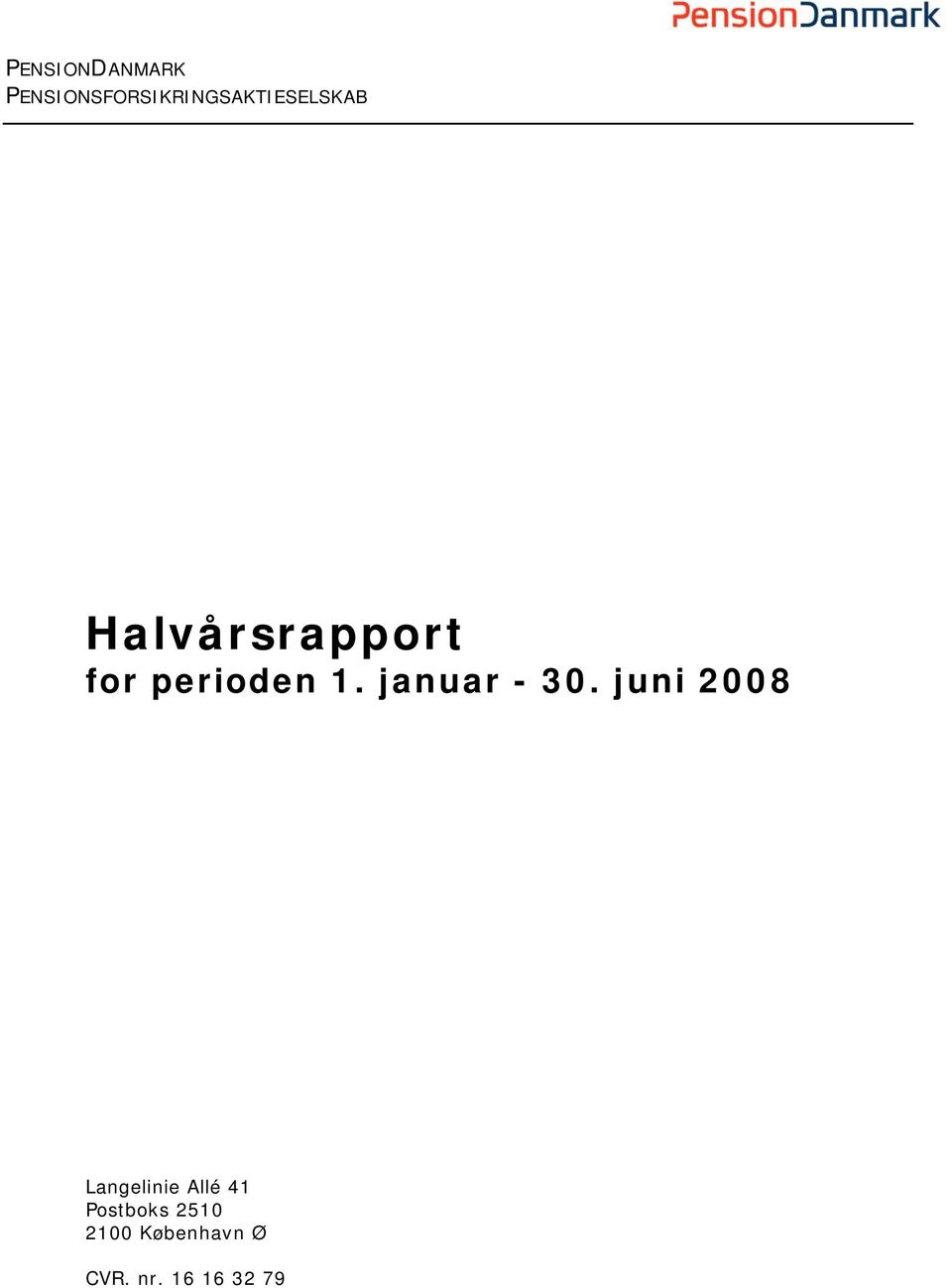Halvårsrapport for perioden 1. januar - 30.