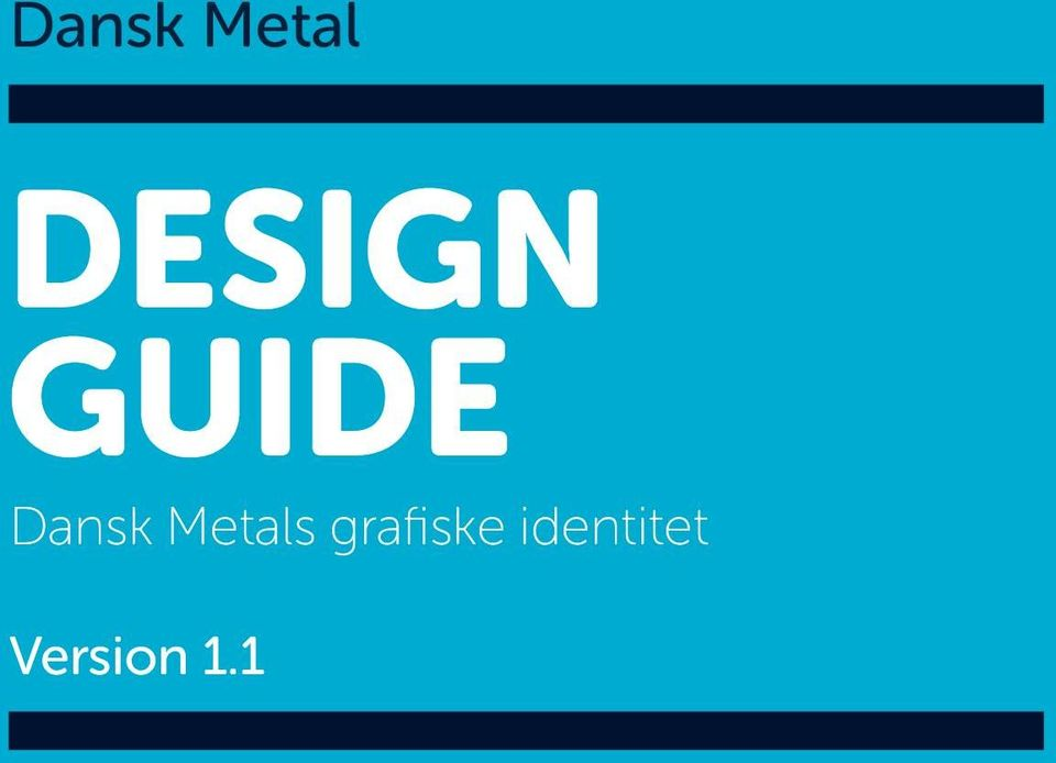 Dansk Metal DESIGN GUIDE