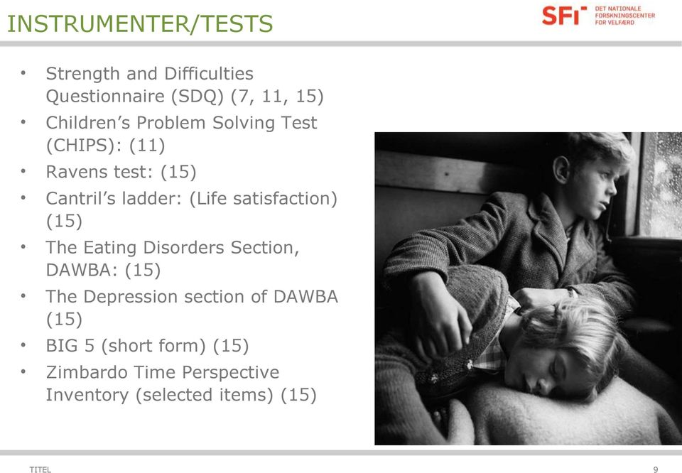 satisfaction) (15) The Eating Disorders Section, DAWBA: (15) The Depression section of