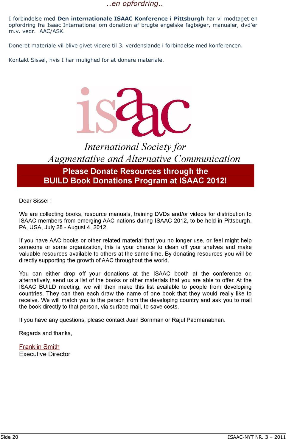 International Society for Augmentative and Alternative Communication Please Donate Resources through the BUILD Book Donations Program at ISAAC 2012!