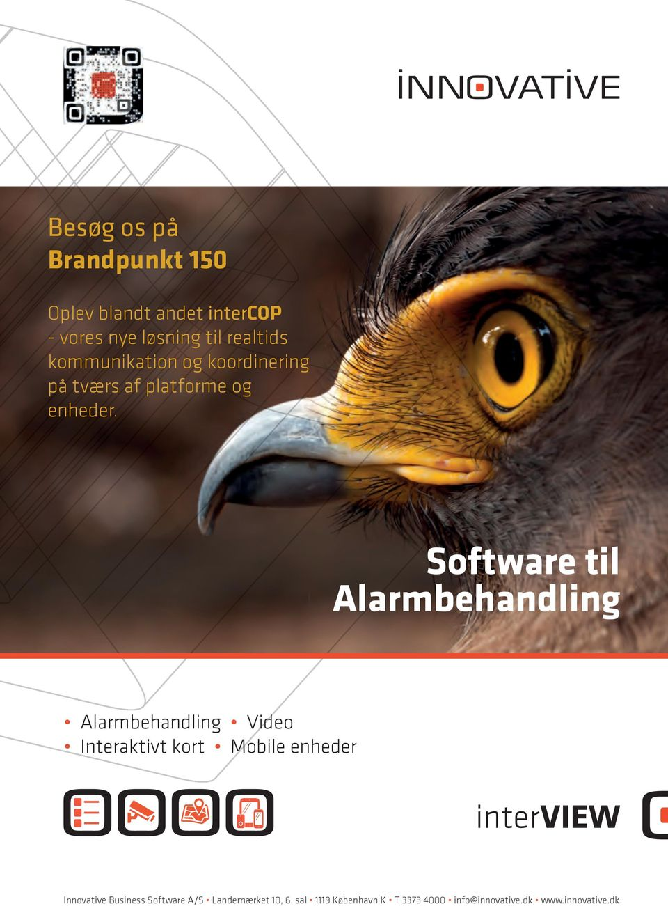 Software til Alarmbehandling Alarmbehandling Video Interaktivt kort Mobile enheder