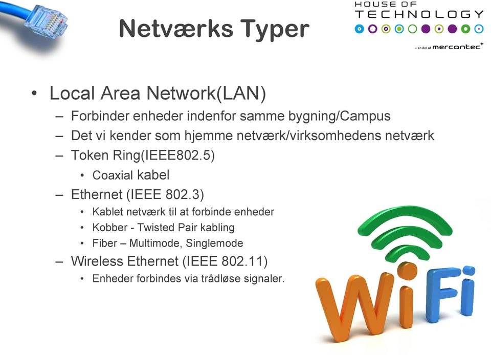 5) Coaxial kabel Ethernet (IEEE 802.