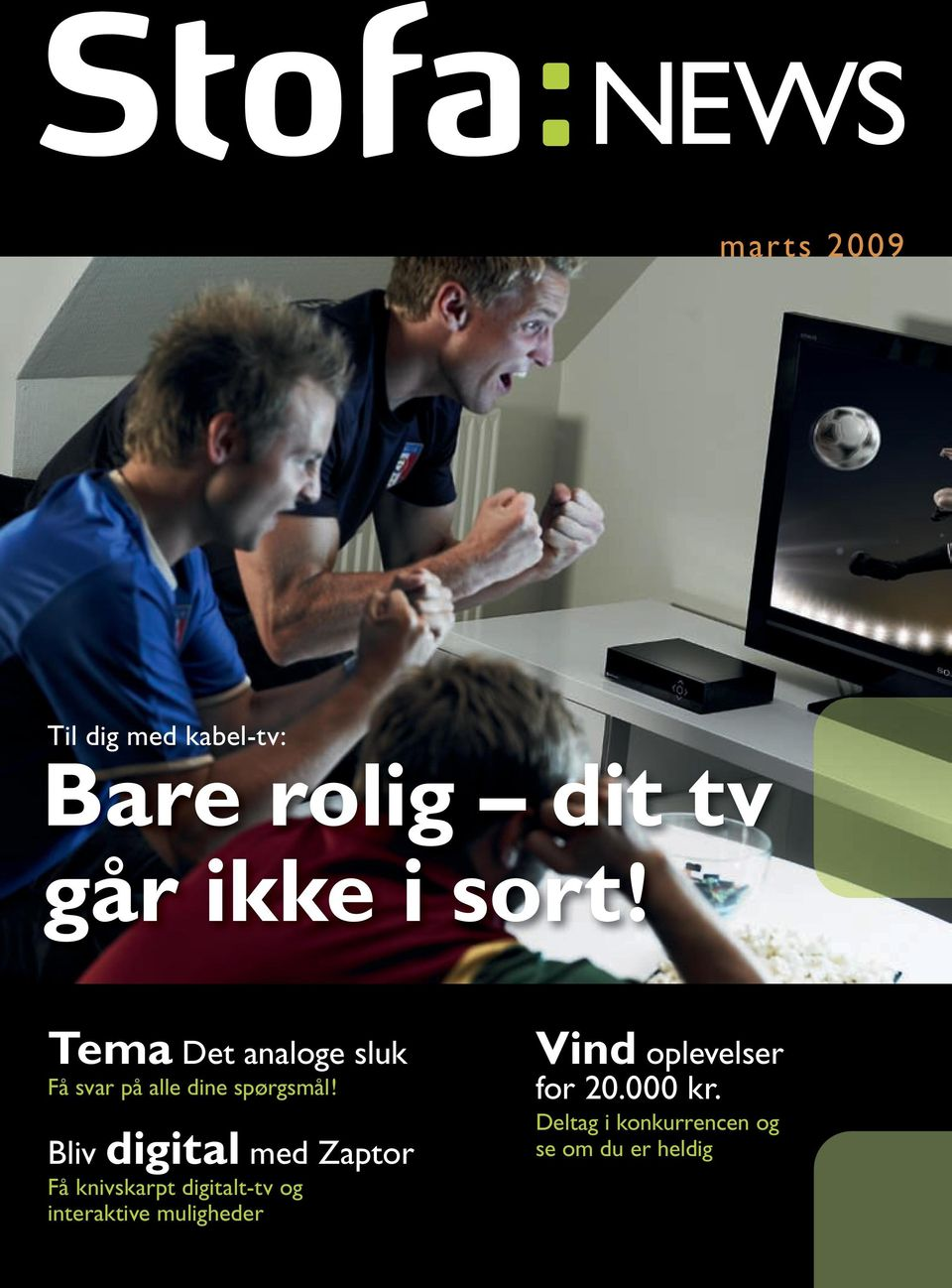 Bliv digital med Zaptor Få knivskarpt digitalt-tv og interaktive