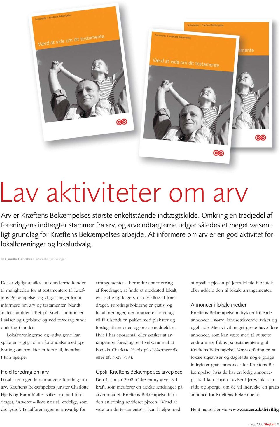 At informere om arv er en god aktivitet for lokalforeninger og lokaludvalg.