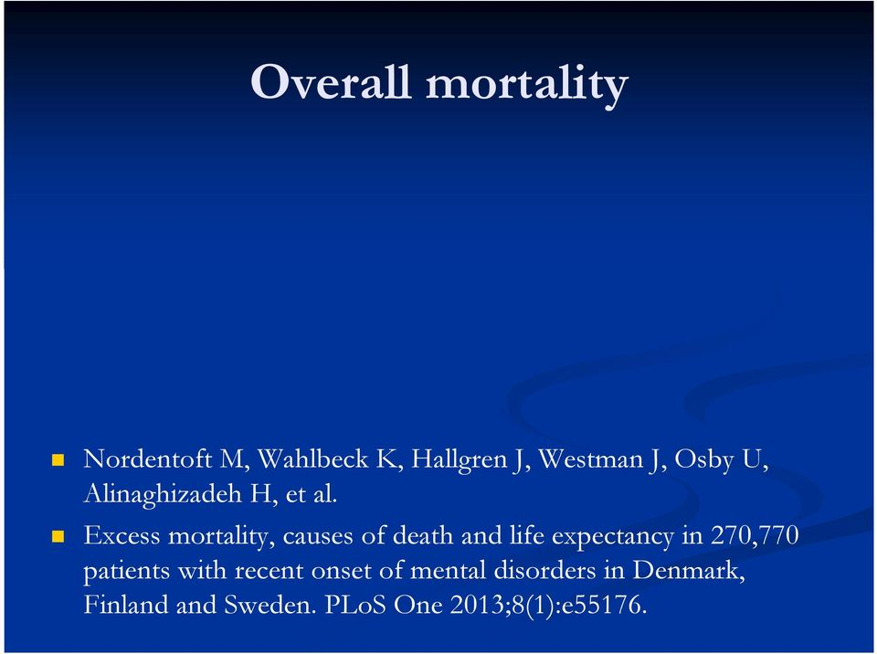 Excess mortality, causes of death and life expectancy in 270,770