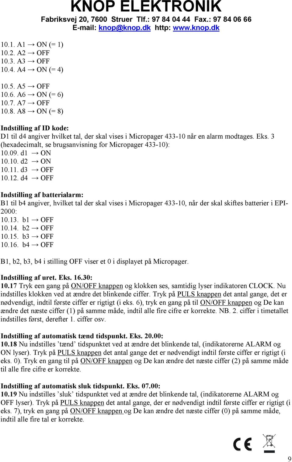 3 (hexadecimalt, se brugsanvisning for Micropager 433-10): 10.09. d1 ON 10.10. d2 ON 10.11. d3 OFF 10.12.