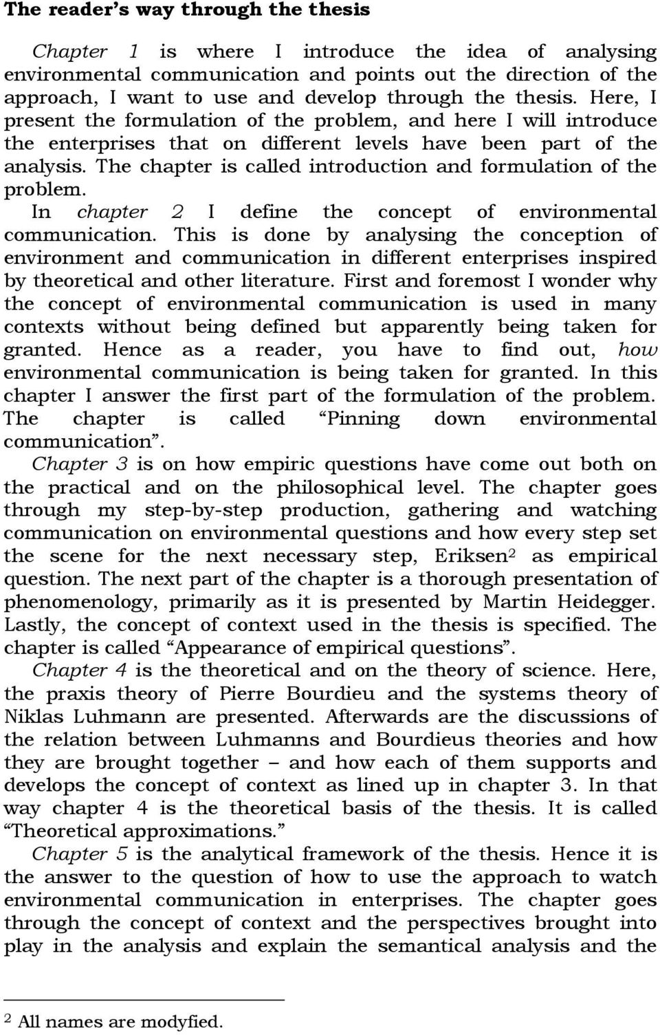 The chapter is called introduction and formulation of the problem. In chapter 2 I define the concept of environmental communication.