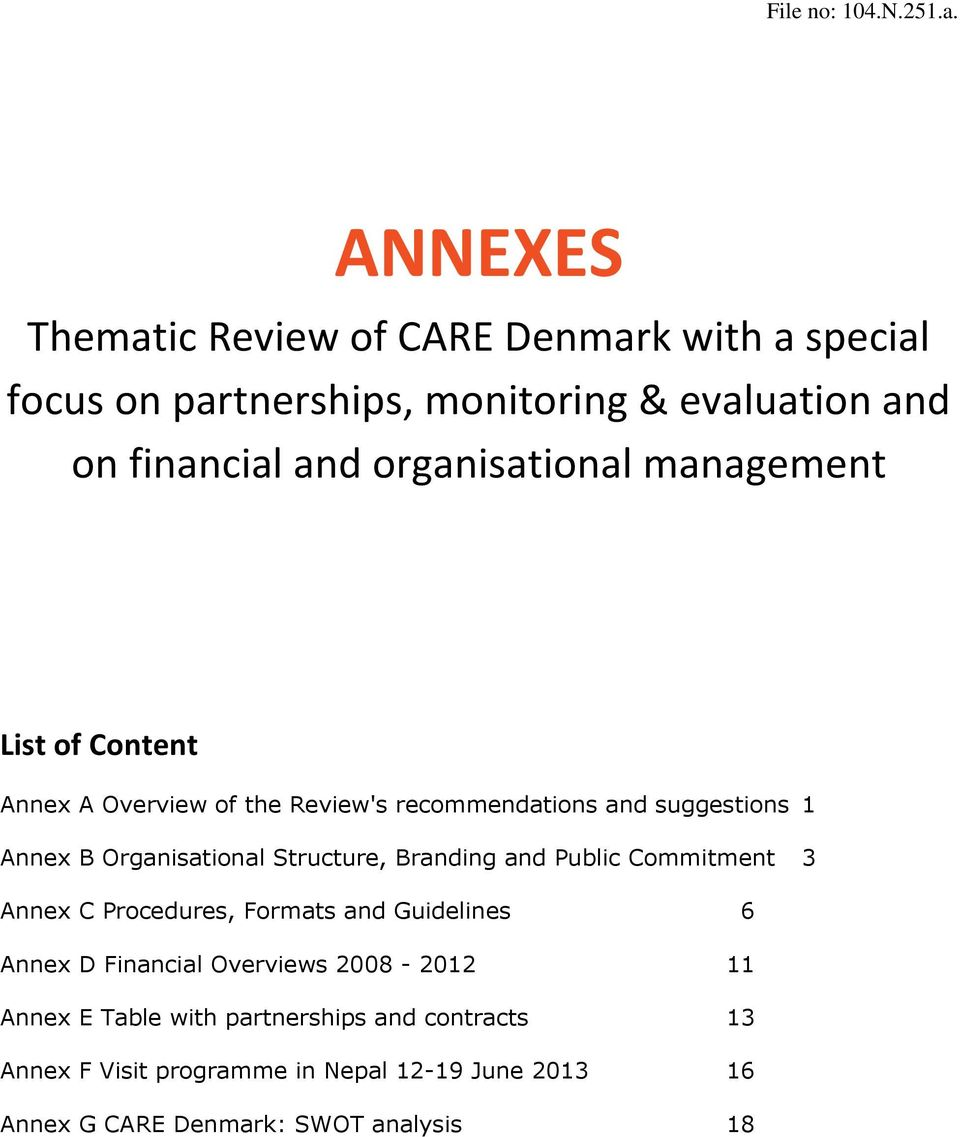 management List f Cntent Annex A Overview f the Review's recmmendatins and suggestins 1 Annex B Organisatinal Structure, Branding