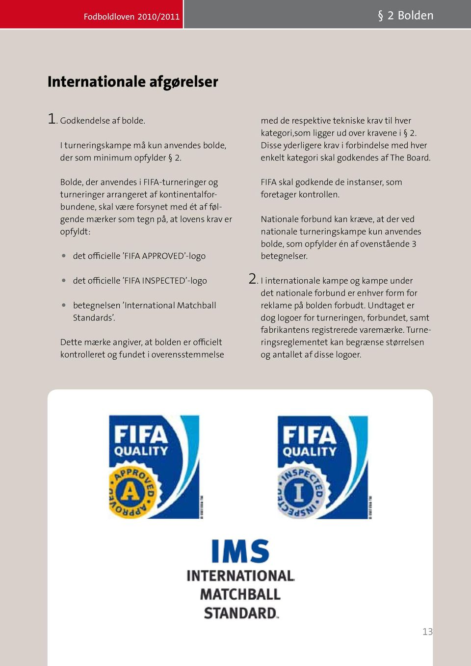 APPROVED -logo det officielle FIFA INSPECTED -logo betegnelsen International Matchball Standards.