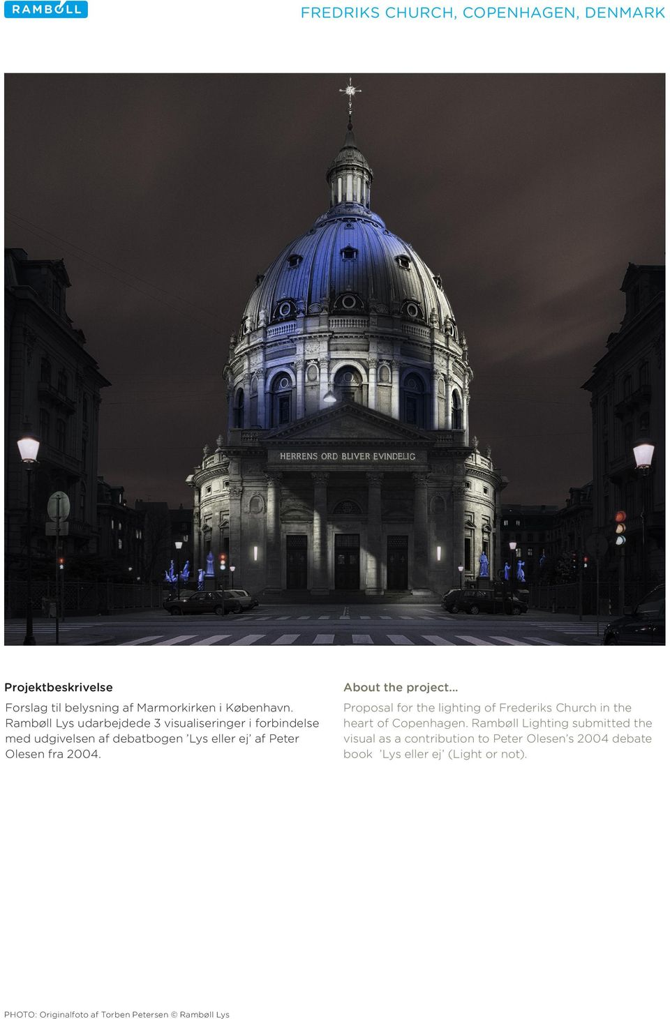 fra 2004. Proposal for the lighting of Frederiks Church in the heart of Copenhagen.