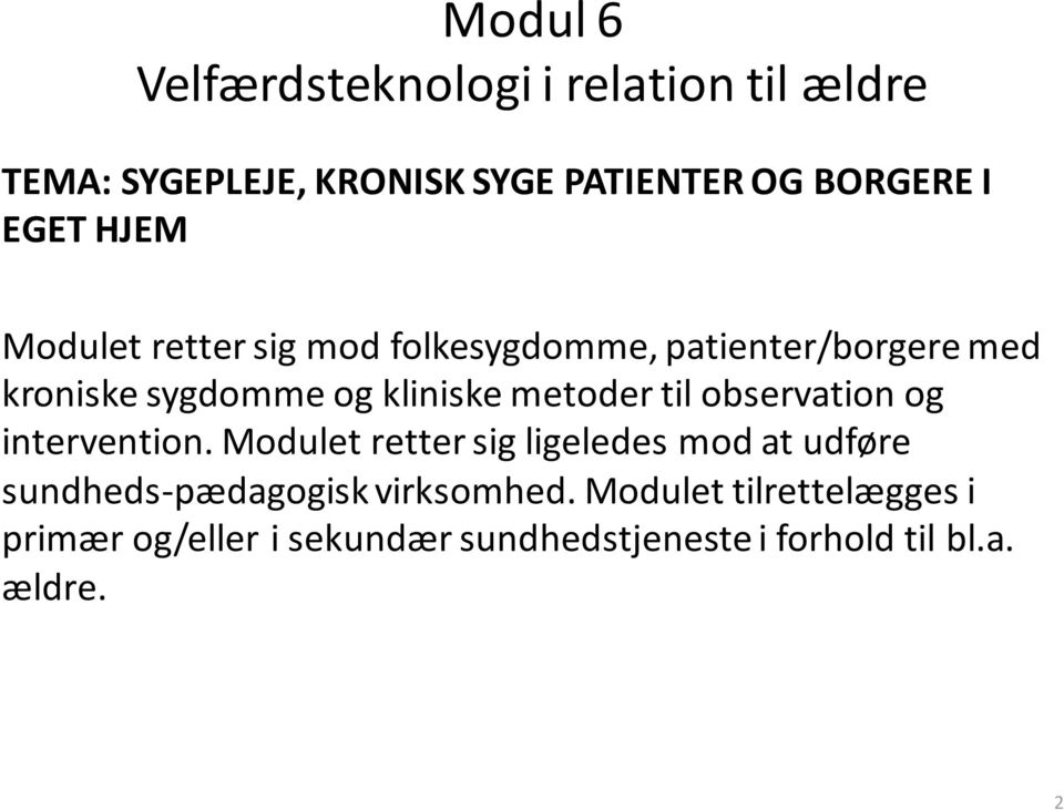 metoder til observation og intervention.