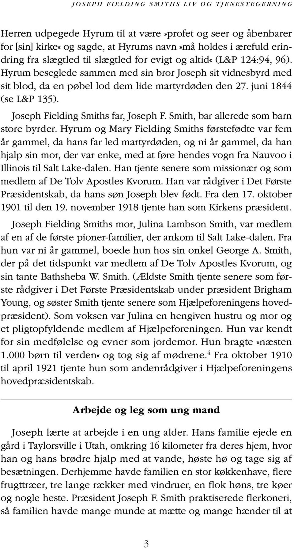 Joseph Fielding Smiths far, Joseph F. Smith, bar allerede som barn store byrder.