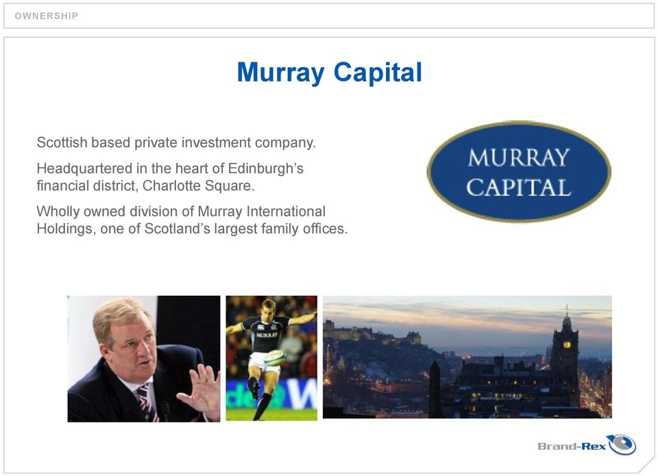 Headquartered in the heart of Edinburgh s financial district,
